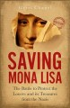 Saving Mona Lisa : the battle to protect the Louvre and its treasures from the Nazis