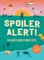 Spoiler alert! : the badass book of movie plots