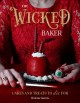 The wicked baker : cakes and treats to die for