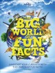 BIG WORLD OF FUN FACTS.