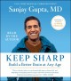 Keep sharp [sound recording] : build a better brain at any age