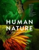 Human nature : planet Earth in our time : twelve photographers address the future of the environment