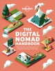 The digital nomad handbook : practical tips and inspiration for living and working on the road
