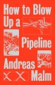 How to blow up a pipeline : learning to fight in a world on fire