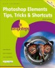 Photoshop elements tips, tricks & shortcuts in easy steps : for Windows and Mac