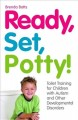 Ready, set, potty! : toilet training for children with autism and other developmental disorders