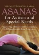 Asanas for autism and special needs : yoga to help children with their emotions, self-regulation, and body awareness