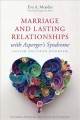 Marriage and lasting relationships with Asperger's syndrome (autism spectrum disorder) : successful strategies for couples or counselors
