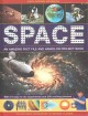 Space : an amazing fact file and hands-on project book : with 19 easy-to-do experiments and 300 exciting pictures