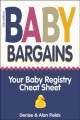 Baby bargains : your baby registry cheat sheet
