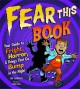 Fear this book : your guide to fright, horror, and things that go bump in the night