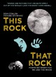 THIS ROCK, THAT ROCK : poems between you, me and the moon.