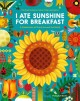 I ate sunshine for breakfast : a celebration of plants around the world