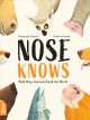 Nose knows : wild ways animals smell the world