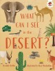 What can I see in the desert?