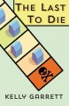 The last to die : a young adult mystery