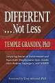 Different ... not less : inspiring stories of achievement and successful employment from adults with autism, Asperger's, and ADHD