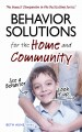 Behavior solutions for the home and community : a handy reference guide for parents and caregivers