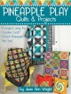 Pineapple play : quilts and projects