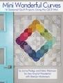 Mini wonderful curves : 16 seasonal quilt projects using the QCR Mini