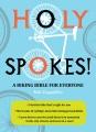 Holy spokes! : a biking bible for everyone
