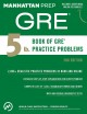 5 lb. book of GRE® practice problems : GRE® strategy guide supplement.