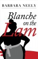 Blanche on the lam : a Blanche White mystery