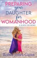 Preparing your daughter for womanhood : a guide fo...