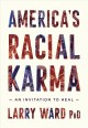 America's racial karma : an invitation to heal