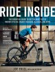 Ride inside : the essential guide to get the most out of indoor cycling, smart trainers, classes, and apps