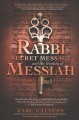 The rabbi, the secret message, and the identity of Messiah : the expanded true story of Israeli Rabbi Yitzbak Kaduri & how his stunning revelation of the genuine Messiah is still shaking the nations