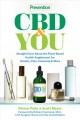 CBD & you : straight facts about the plant-based health supplement for anxiety, pain, insomnia & more