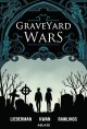 Graveyard wars. Volume 1