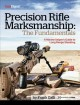 Precision rifle marksmanship: the fundamentals a marine snipers guide to long range shooting