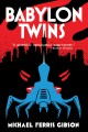 Babylon twins / Michael Ferris Gibson.