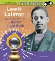 Lewis Latimer : the man behind a better light bulb