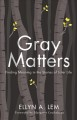 Gray matters : finding meaning in the stories of later life