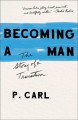 Becoming a man : the story of a transition