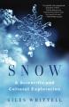 Snow : a scientific and cultural exploration