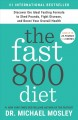 The fast800 diet : discover the ideal fasting formula to shed pounds, fight disease, and boost your overall health