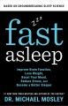 Fast asleep : improve brain function, lose weight, boost your mood, reduce stress, and become a better sleeper