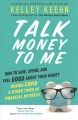 Talk money to me : how to save, spend, and feel good about your money during COVID and other times of financial distress