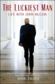 The luckiest man : life with John McCain