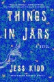 Things in jars : a novel