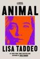 Animal : a novel