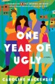 One year of ugly : a novel