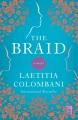 The braid : a novel