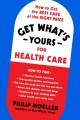 Get what's yours for healthcare : how to get the best care at the right price