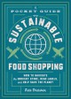 A pocket guide to sustainable food shopping : how ...
