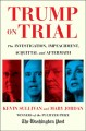 Trump on trial : the investigation, impeachment, acquittal and aftermath